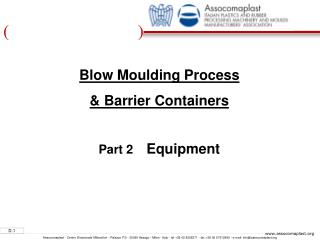 Blow Moulding Process  & Barrier Containers Part 2    Equipment