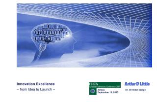 Innovation Excellence � from Idea to Launch �
