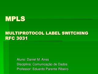 MPLS MULTIPROTOCOL LABEL SWITCHING RFC 3031