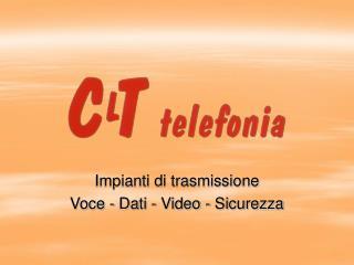 Impianti di trasmissione  Voce - Dati - Video - Sicurezza