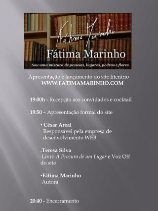 Apresentação e lançamento do site literário           WWW.FATIMAMARINHO.COM