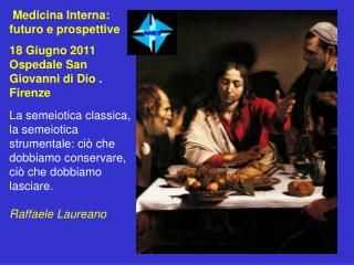 Medicina Interna: futuro e prospettive 18 Giugno 2011  Ospedale San Giovanni di Dio . Firenze