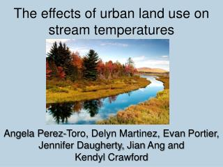 The effects of urban land use on  stream temperatures