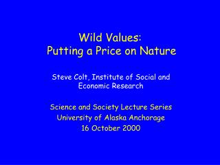 Wild Values:  Putting a Price on Nature