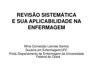 REVISÃO SISTEMÁTICA  E SUA APLICABILIDADE NA ENFERMAGEM