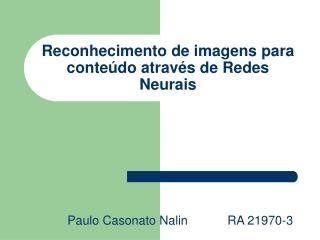 Reconhecimento de imagens para conte�do atrav�s de Redes Neurais