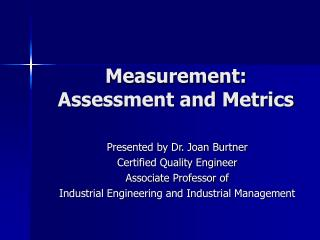 Measurement: Assessment and Metrics