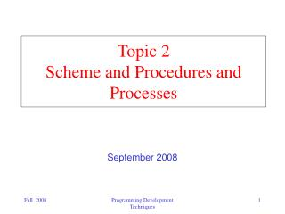 Topic 2 Scheme and Procedures and Processes