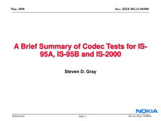 A Brief Summary of Codec Tests for IS-95A, IS-95B and IS-2000