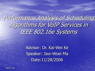 Performance Analysis of Scheduling Algorithms for VoIP Services in IEEE 802.16e Systems