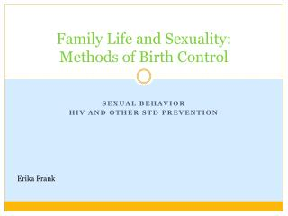 Family Life and Sexuality: Methods of Birth Control