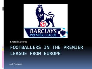 Footballers in the premier league from Europe