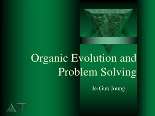 Organic Evolution and Problem Solving