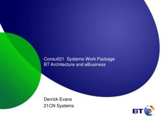 Consult21  Systems Work Package BT Architecture and eBusiness