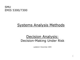 Decision Analysis: Decision-Making Under Risk updated 2 December 2005