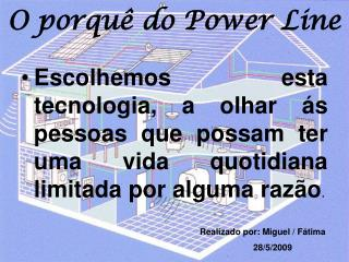 O porquê do Power Line