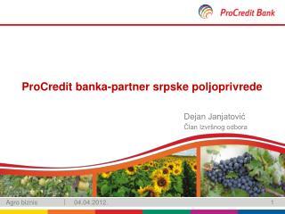 ProCredit  banka- partner srpske poljoprivrede