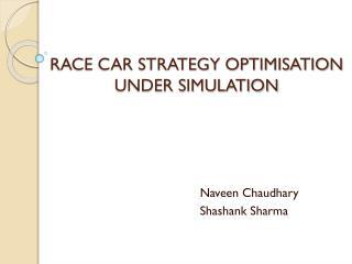 RACE CAR STRATEGY OPTIMISATION UNDER SIMULATION