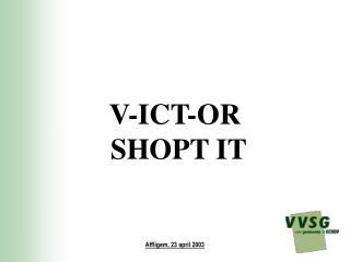 V-ICT-OR    SHOPT IT