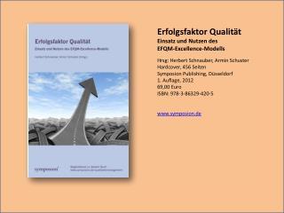 Erfolgsfaktor Qualität Einsatz und Nutzen des EFQM-Excellence-Modells