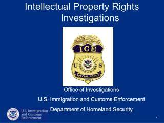 Intellectual Property Rights  	Investigations