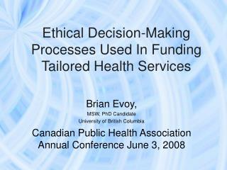 Ethical Decision-Making Processes Used In Funding Tailored Health Services