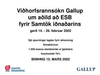 Viðhorfsrannsókn Gallup um aðild að ESB fyrir Samtök iðnaðarins
