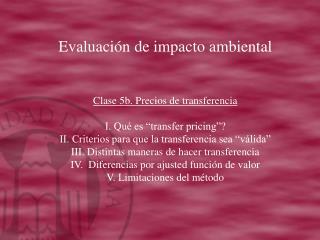 """Evaluación de impacto ambiental Clase 5b. Precios de transferencia I. Qué es """"transfer pricing""""?"""