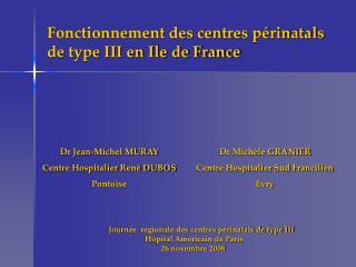 Fonctionnement des centres périnatals de type III en Ile de France