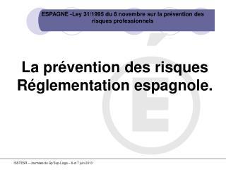 La prévention des risques  Réglementation espagnole.