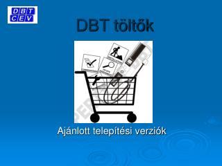 DBT töltők