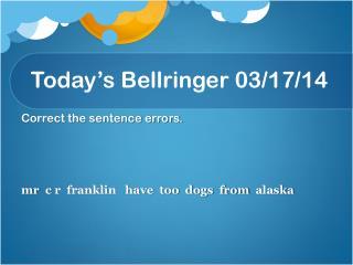 Today�s  Bellringer  03/ 17/ 14