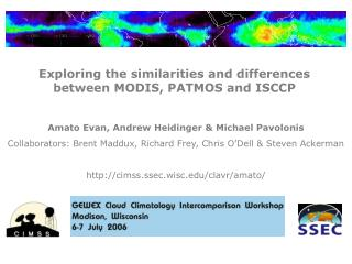 Exploring the similarities and differences between MODIS, PATMOS and ISCCP