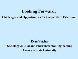Looking Forward: Challenges and Opportunities for Cooperative Extension