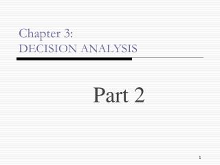 Chapter 3: DECISION ANALYSIS