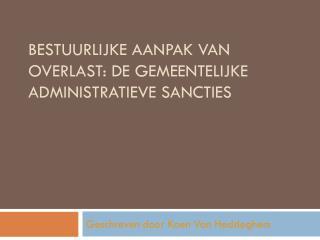 Bestuurlijke aanpak van overlast: de gemeentelijke administratieve sancties