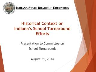 Historical Context on  Indiana's School Turnaround Efforts