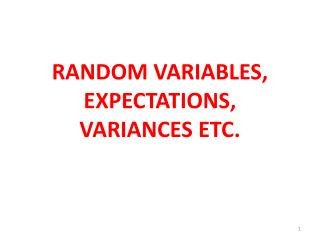 RANDOM VARIABLES, EXPECTATIONS, VARIANCES ETC.