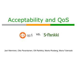 Acceptability and QoS