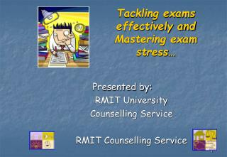 Tackling exams effectively and Mastering exam stress