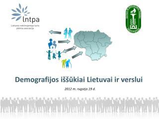 Demografijos iššūkiai Lietuv ai ir verslui