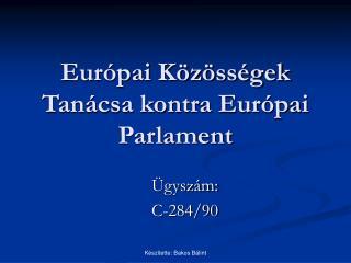 Európai Közösségek Tanácsa kontra Európai Parlament
