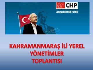 KAHRAMANMARAŞ  İLİ YEREL YÖNETİMLER  TOPLANTISI