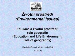 Edukace a životní prostředí: role geografie (Education and Life Environment: role of geography)