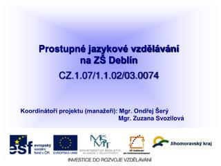 Prostupné jazykové vzdělávání  na ZŠ Deblín CZ.1.07/1.1.02/03.0074