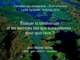 Évaluer la biodiversité  et les services liés aux écosystèmes :  pour quoi faire ?