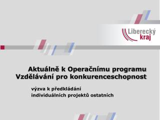Aktuálně k Operačnímu programu Vzdělávání pro konkurenceschopnost