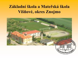 Základní škola a Mateřská škola Višňové, okres Znojmo