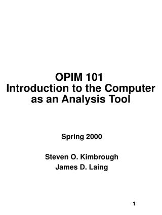 OPIM 101  Introduction to the Computer as an Analysis Tool