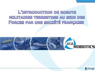 L'introduction  de robots militaires terrestres au sein des Forces par une société française